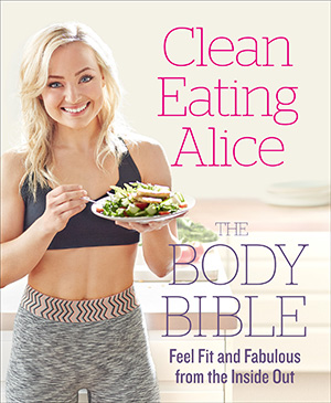 Clean Eating Alice - The Body Bible
